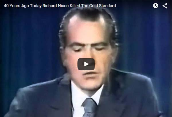 Richard Nixon Removes Gold Backing From Dollar Jeff Berwick Dollar Vigilante Shemitah