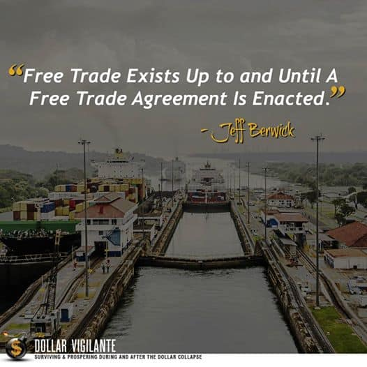 Free Trade Exists Up To And Until A Free Trade Agreement Is Signed - The Dollar Vigilante